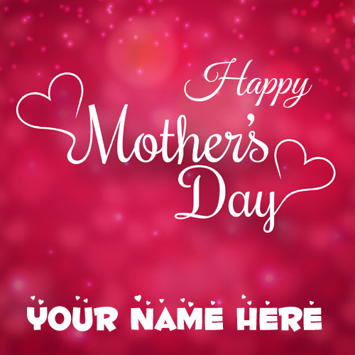 Happy Mothers Day 2017 Greeting With Your Name