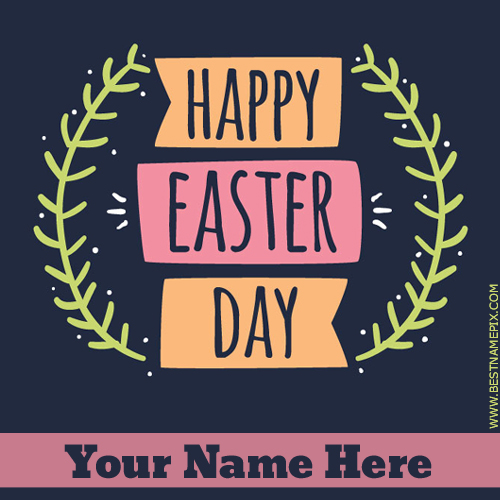 Happy Easter Day 2018 Greeting With Name