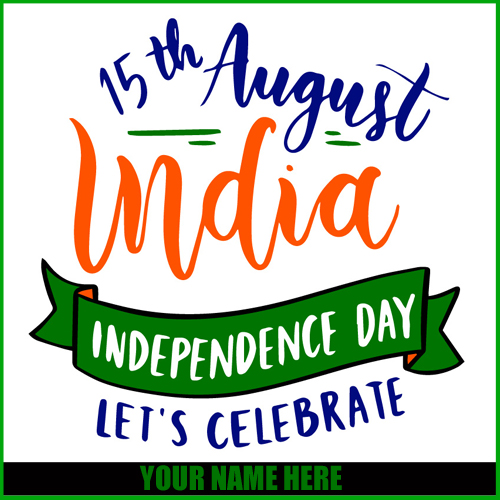 Write Name on India Independence Day 15th August Card