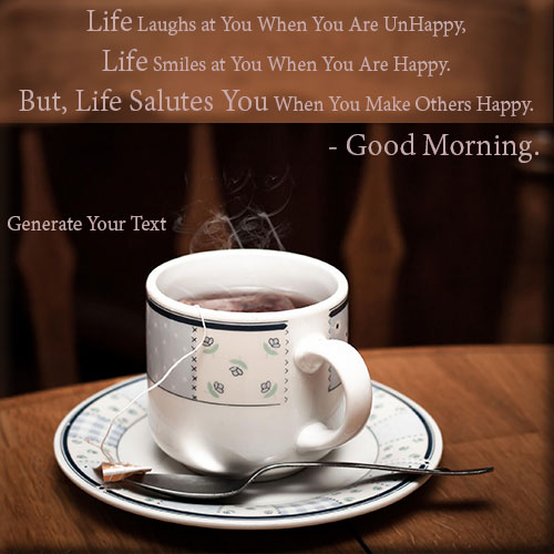 Write Name On Good Morning Wishes Pics With Hot Tea